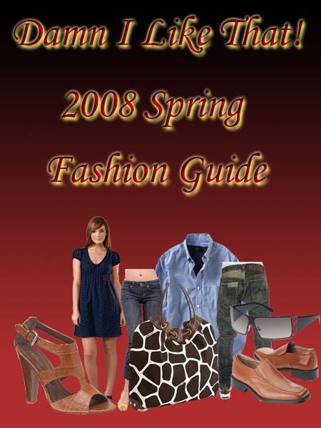 Spring 2008 Fashion Guide